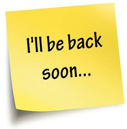 Image result for back soon